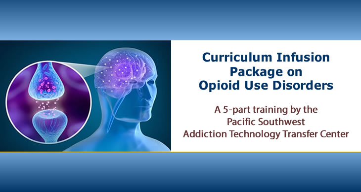 Curriculum Infusion Package on Opioid Use Disorders